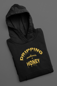 Dripping Melanin & Honey Hoodie
