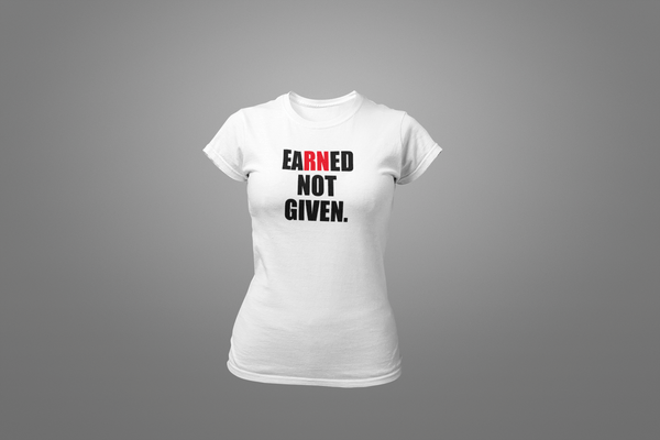 EaRNed Not Given T-Shirt - Hot Lab Tees