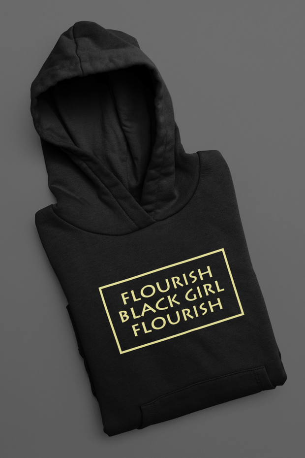 Flourish Black Girl Flourish Hoodie