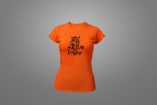 Just A Girl Building Her Empire T-Shirt - Hot Lab Tees