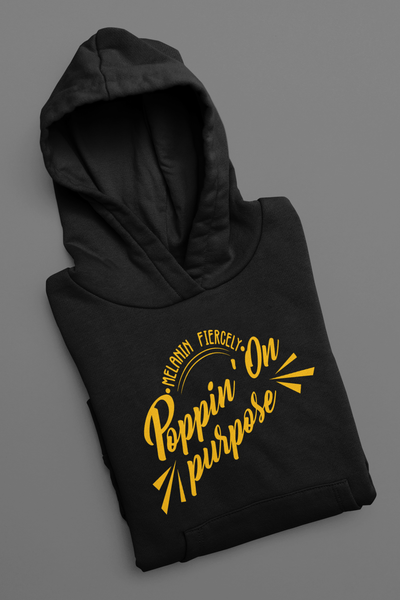 Melanin Fiercely Poppin On Purpose Pullover Hoodie
