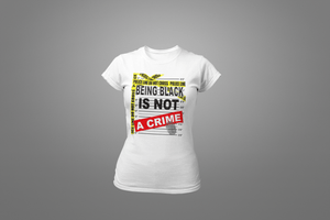 Crime Scene Being Black is Not A Crime T-Shirt - Hot Lab Tees