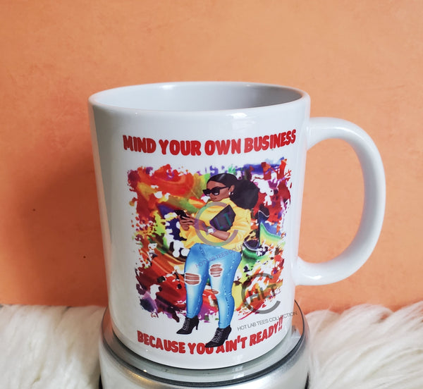 Mind Your Own Business Mug