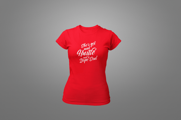 She's Got Mad Hustle And A Dope Soul T-Shirt - Hot Lab Tees