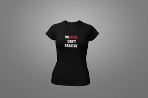 We Still Can't Breathe T-shirt - Hot Lab Tees