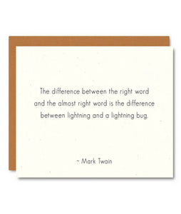 "Pictured against a white background is a white card with texting quoting author Mark twain. The text states, ""The difference between the right word and the almost right word is the difference between lightning and a lightning bug."""