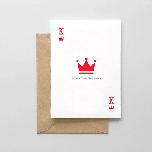 king playing card styled greeting card with the phrase