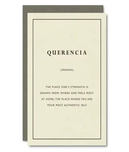 "Pictured against a white background is a white card with text that states, ""Querencia (spanish): The place one's strength is drawn from, where one feels most at home, the place where you are your most authentic self."""