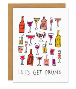 "Featured against a white background is a brown envelope and white card. The card has various wine, cocktail, and drink glassware and wine and liquor bottles drawn on it. The colors used in the various glasses and bottles are red, orange, yellow, pink, and purple. Below the glasses and bottles, in hand written font, it says ""let's get drunk"""