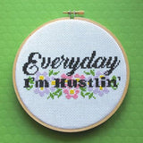 Everyday I'm Hustlin' Cross Stitch Pattern - Digital Download