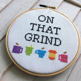 On That Grind Cross Stitch Pattern - Digital Download
