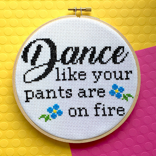 Dance Like Your Pants Are on Fire Cross Stitch Pattern - Digital Download