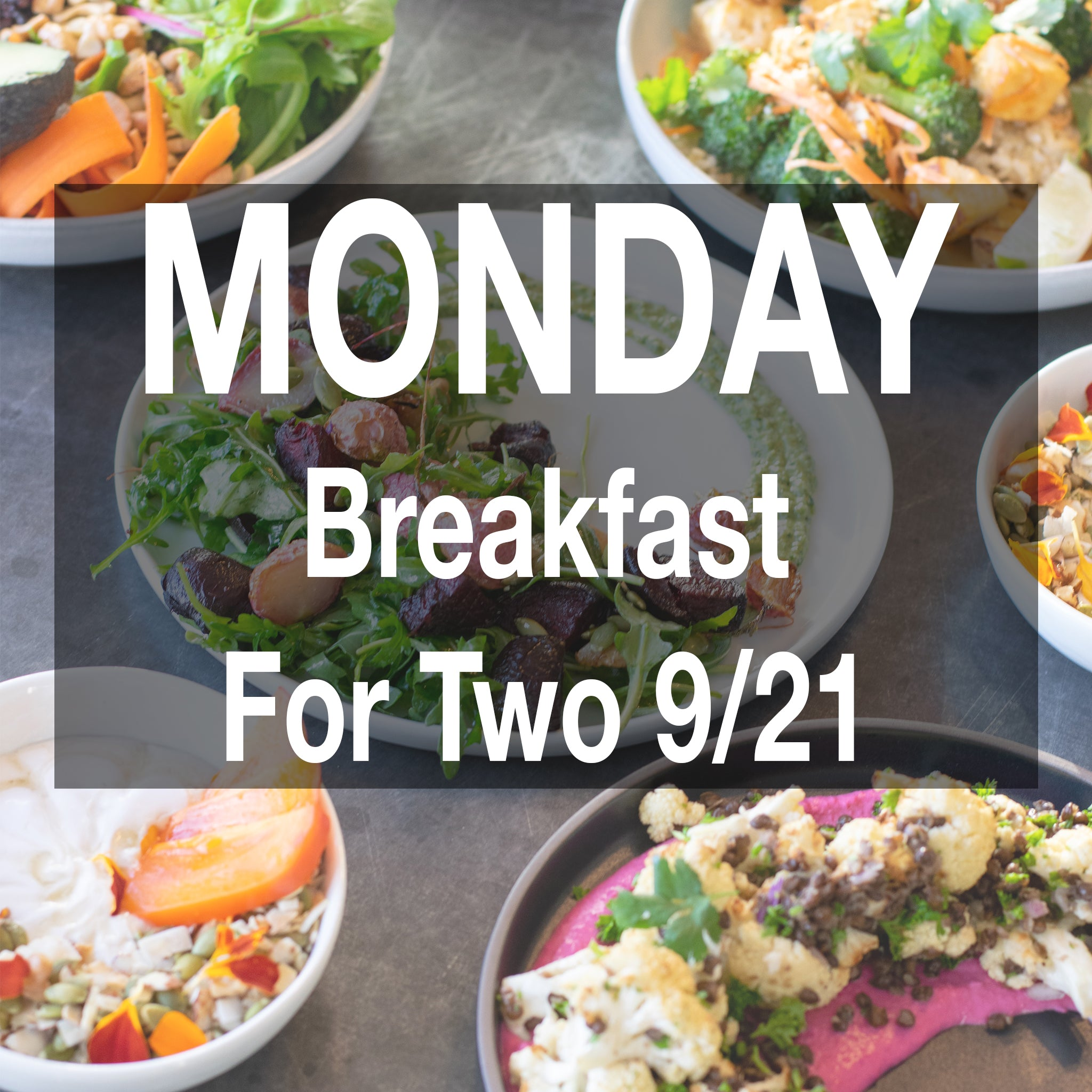 9/21 Monday Breakfast Meal --- For Two