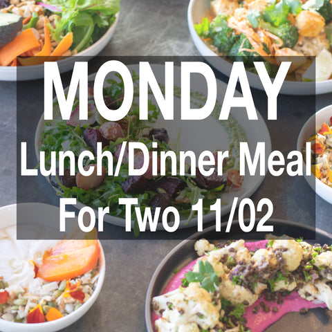 11/2 MONDAY LUNCH/DINNER --- FOR TWO
