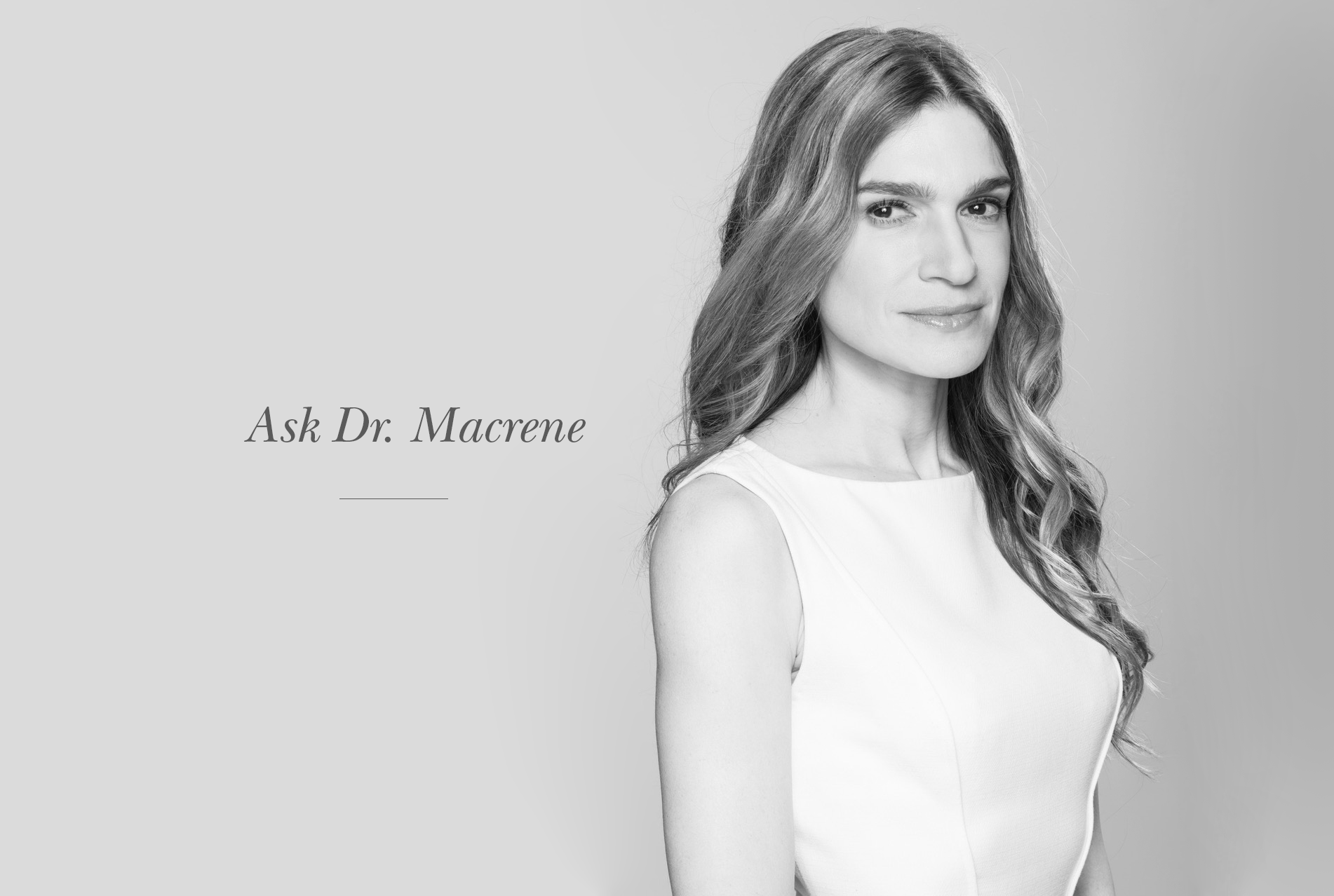 Ask Dr. Macrene: Who can I contact for product advice?