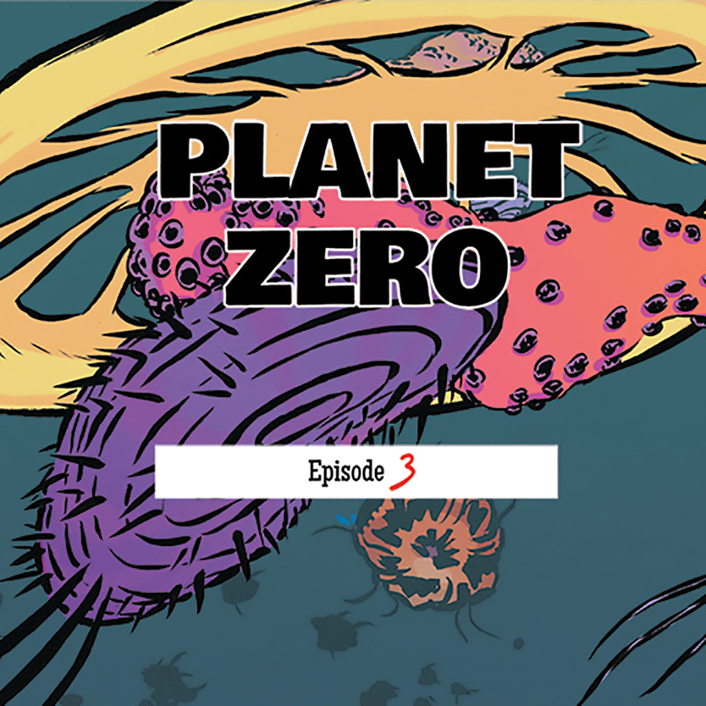 Planet Zero - Episode 3 - Français / English