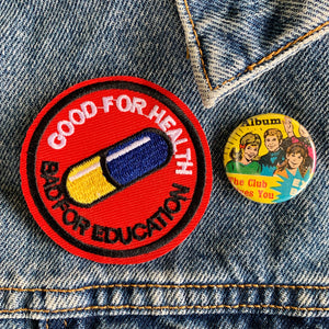 Good for Health Bad for Education - iron on patch