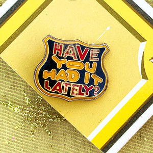 80's Vintage Enamel Pin - Have You Had It Lately?