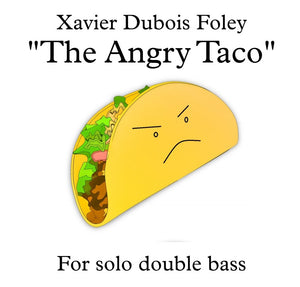 The Angry Taco for solo double bass
