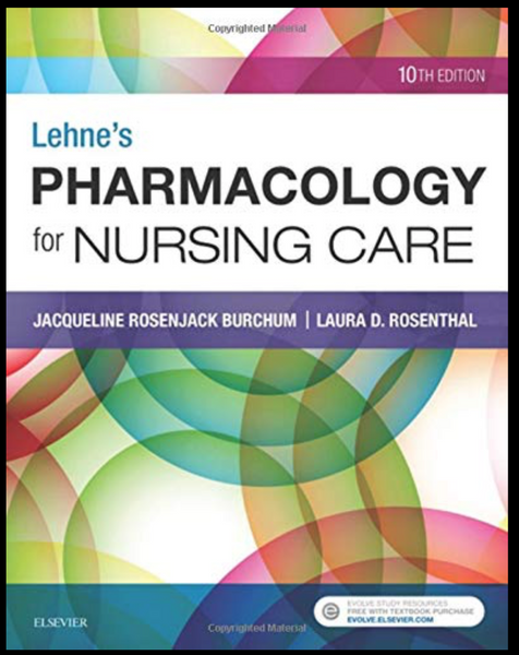 Lehne's Pharmacology for Nursing Care by Jacqueline Burchum and Laura..