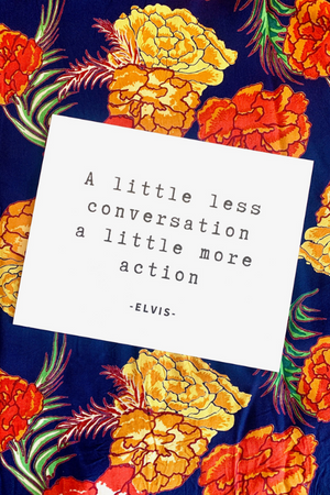 """Little Less Conversation"" Print"