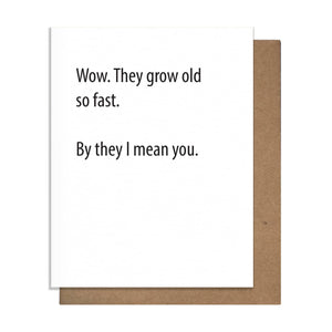 Old So Fast Greeting Card