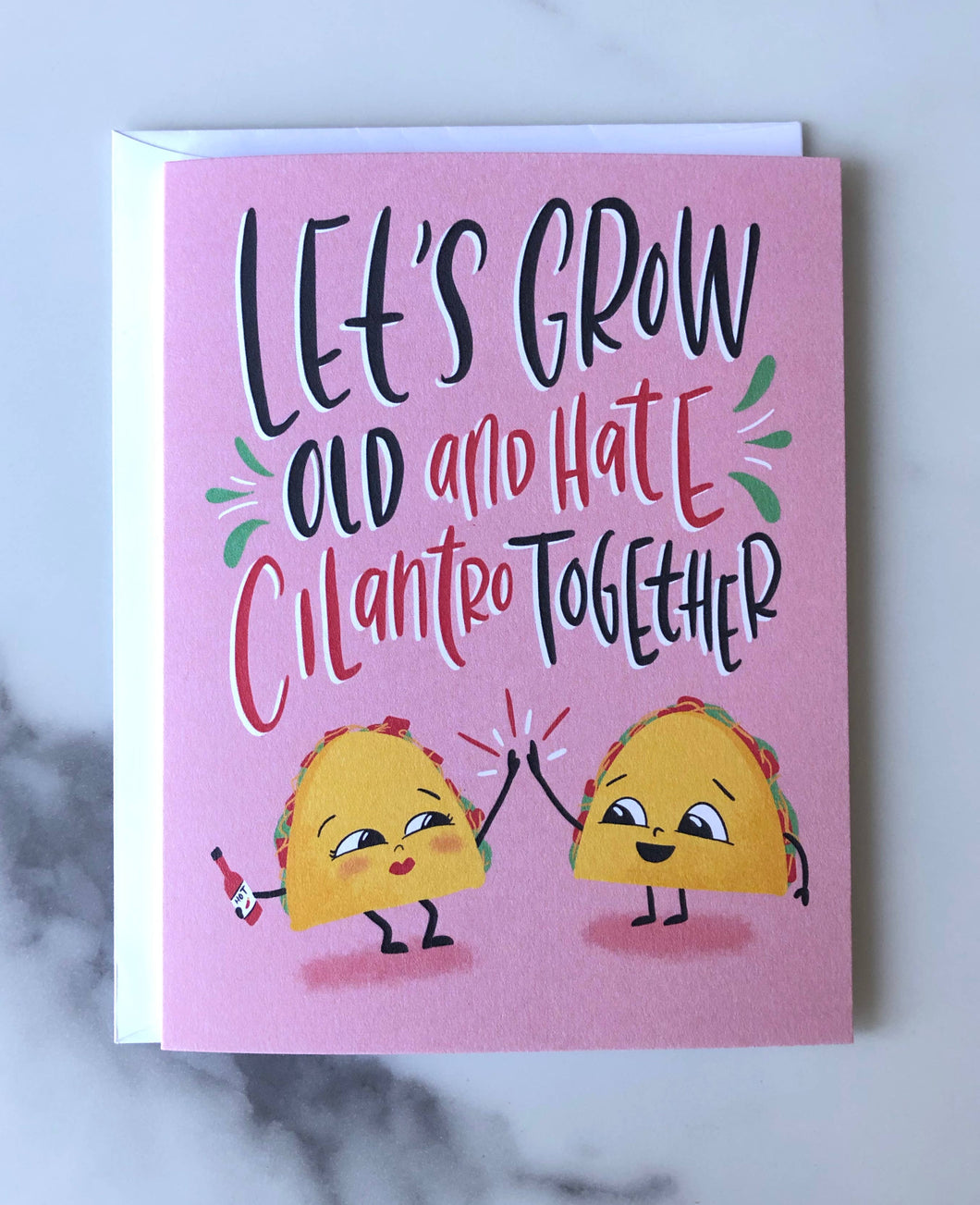 Let's Grow Old and Hate Cilantro Together - A2 Greeting Card