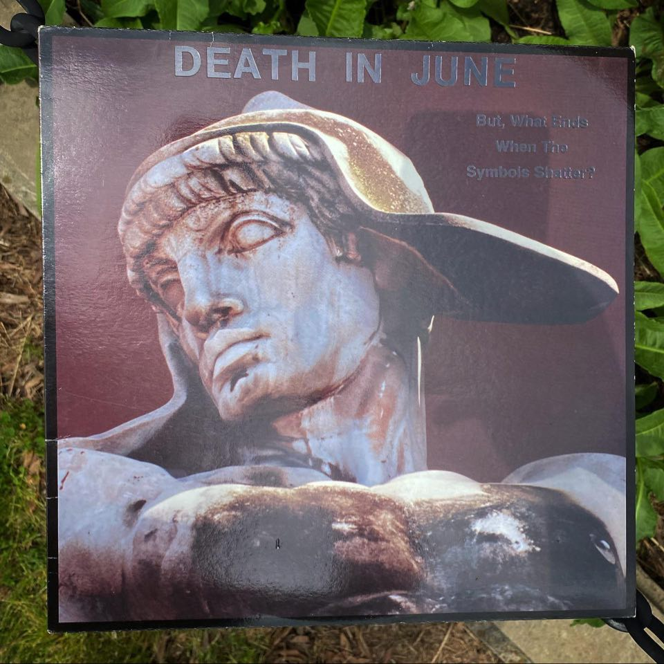 Death in June - What Happens When the Symbols Shatter?