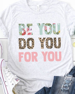 Be You Do You For You Graphic Tee