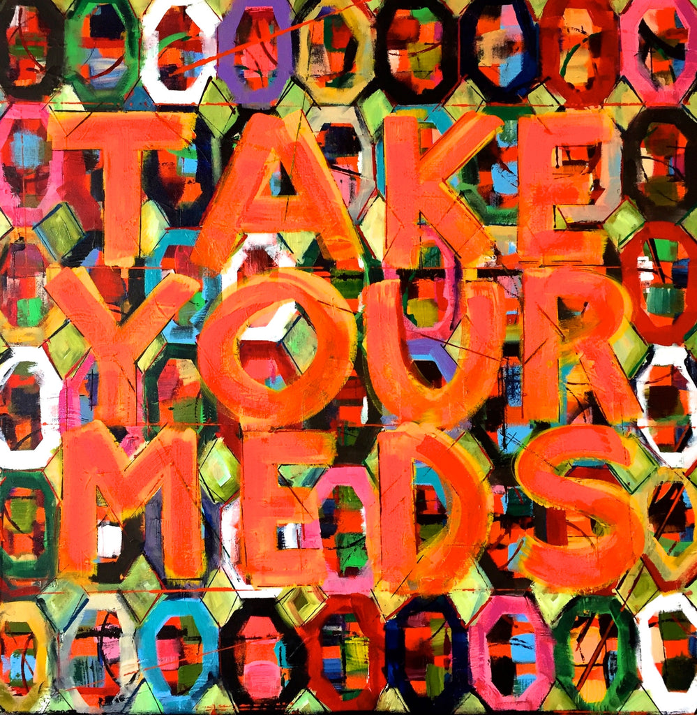 TAKE YOUR MEDS