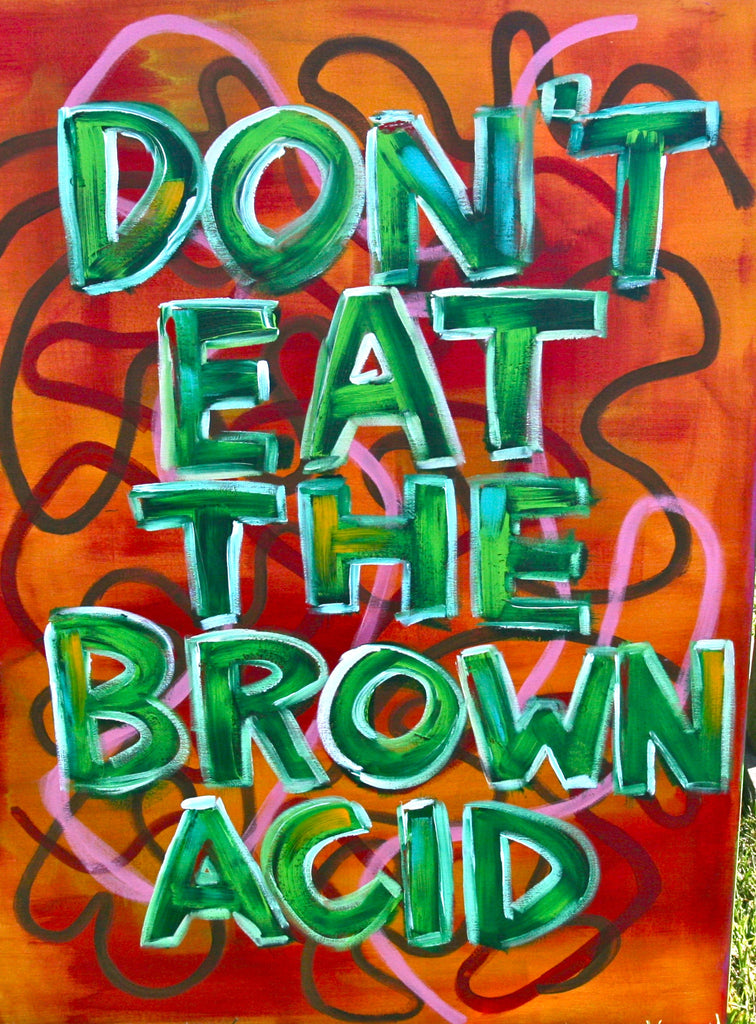 DON'T EAT THE BROWN ACID
