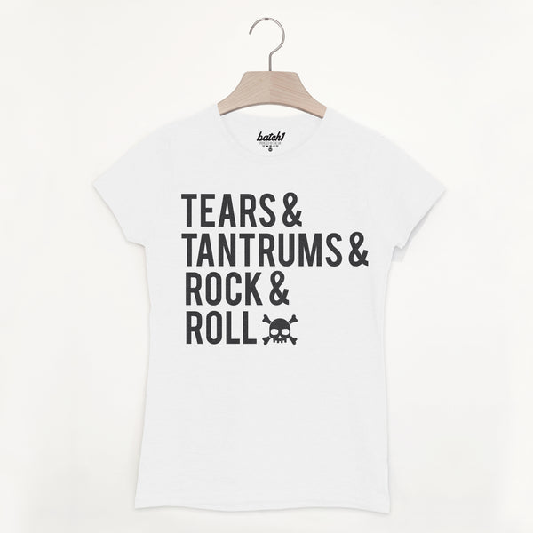 Tears, Tantrums, Rock And Roll Women's Slogan T Shirt