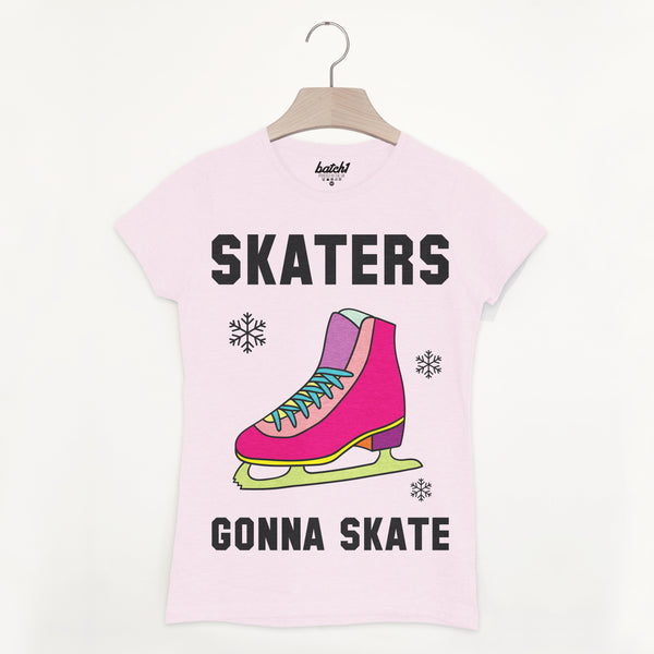 Skaters Gonna Skate Women's Slogan T Shirt