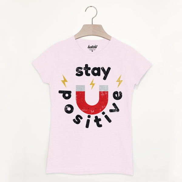 Stay Positive Women's Slogan T Shirt