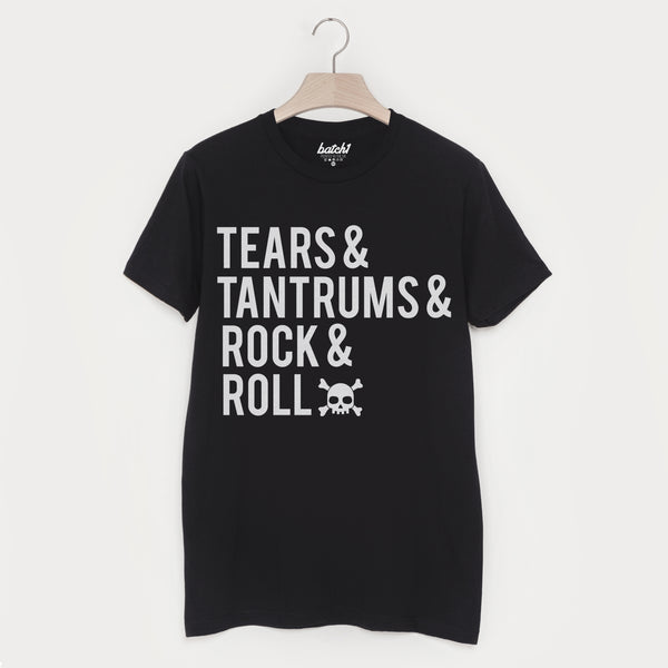 Tears, Tantrums, Rock And Roll Men's Slogan T Shirt