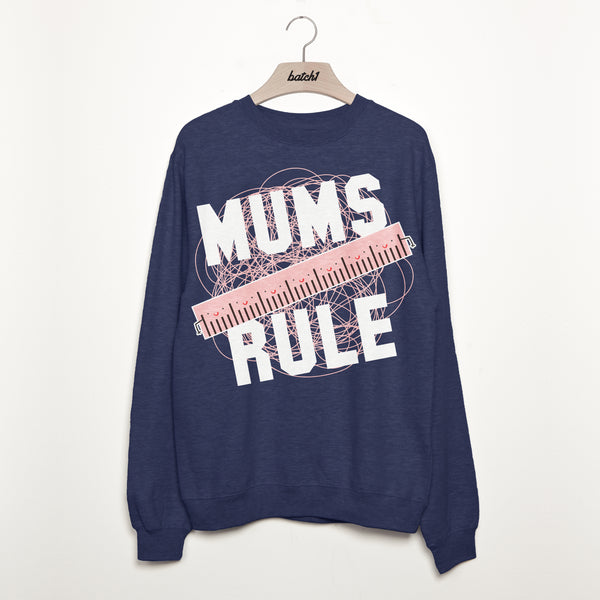 Mums Rule Women's Slogan Sweatshirt