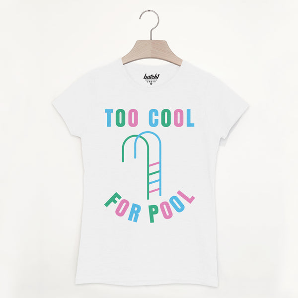 Too Cool For Pool Women's Summer Slogan T Shirt
