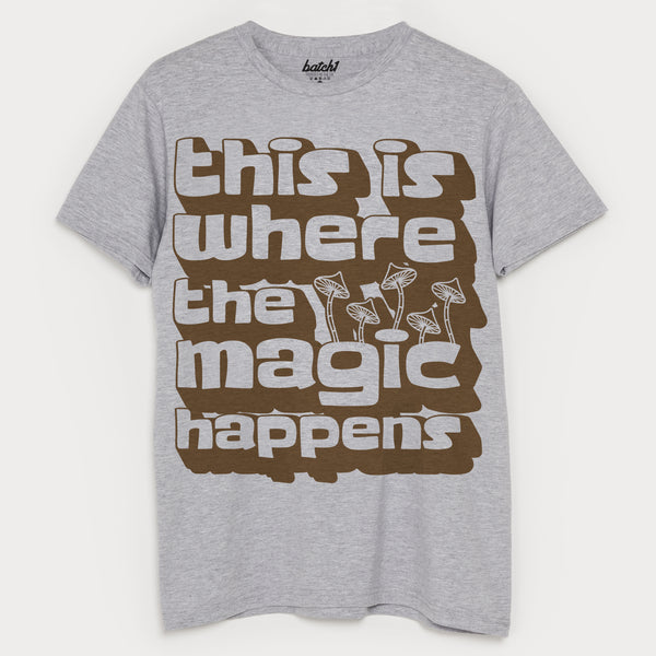 Where The Magic Happens Men's Slogan T-Shirt