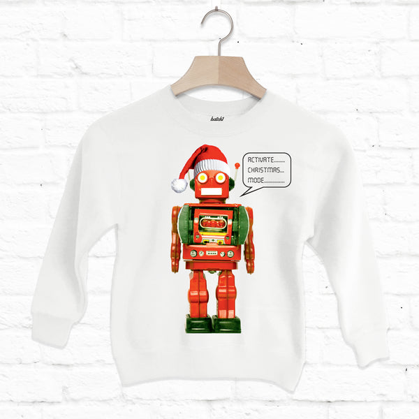 Activate Christmas Mode Fun Kids Christmas Robot Sweatshirt