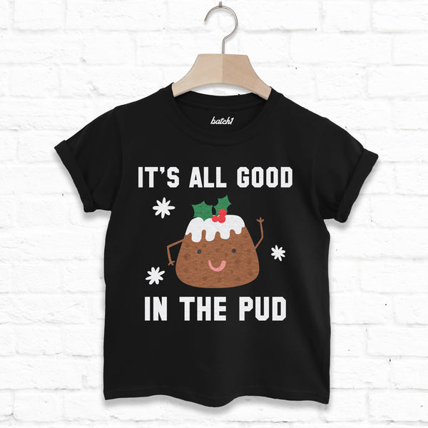 It's All Good In The Pud Children's Christmas T-Shirt