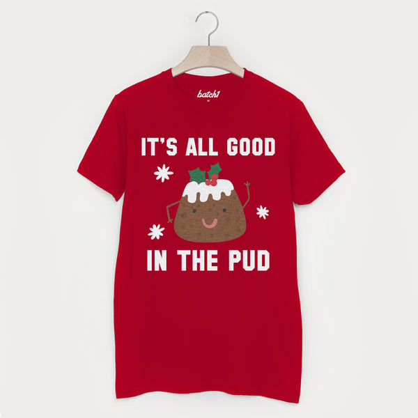 It's All Good In The Pud Men's Christmas T-Shirt