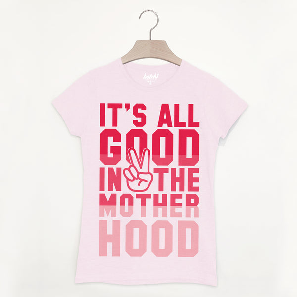 It's All Good in the Motherhood Women's Slogan T-Shirt