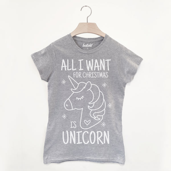 All I Want For Christmas Is Unicorn Women's Christmas Slogan T-Shirt