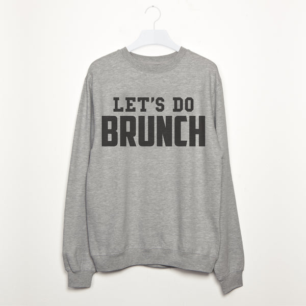 'Let's Do Brunch' Women's Slogan Sweatshirt