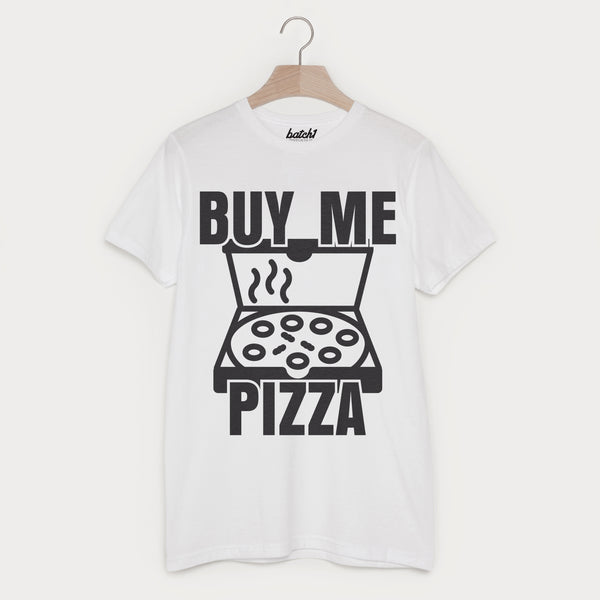 Buy Me Pizza Men's Slogan T-Shirt