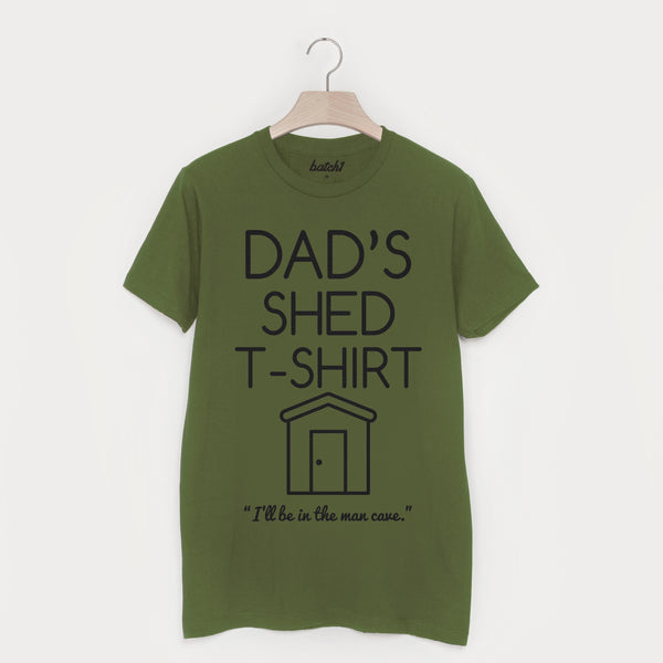 Dad's Shed T Shirt