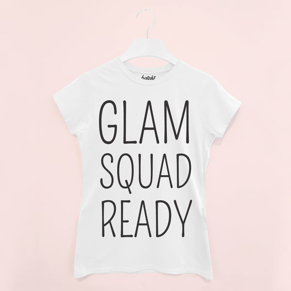Glam Squad Ready Women's Slogan T Shirt