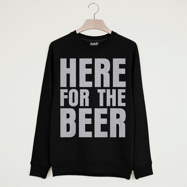 I'm Here for the Beer Men's Slogan Sweatshirt