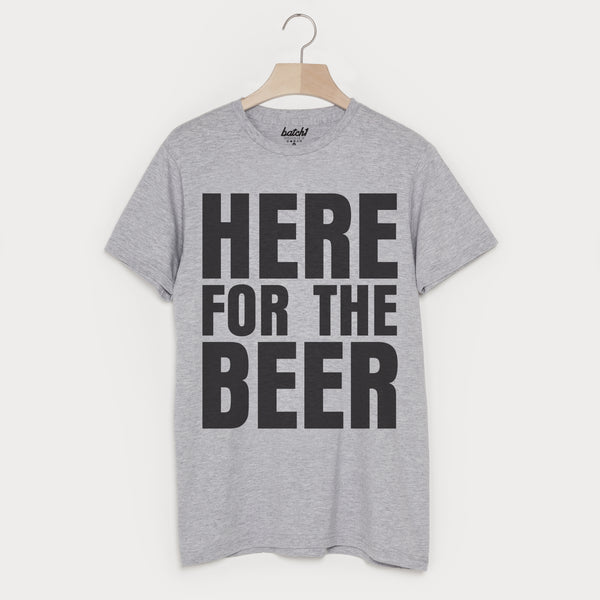 I'm Here for the Beer Men's Slogan T-Shirt