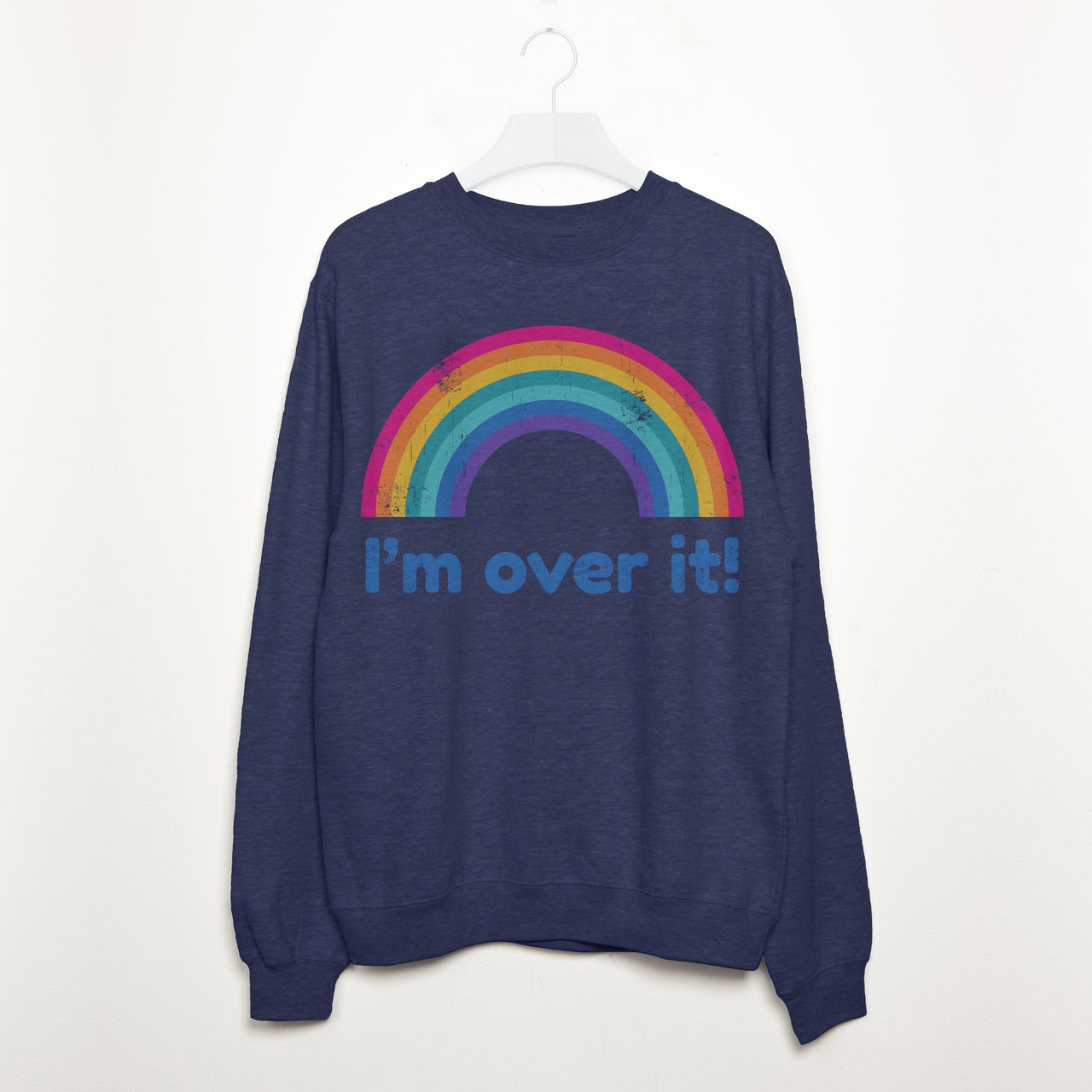 I'm Over It Women's Slogan Sweatshirt